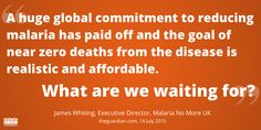 What are we waiting for indeed! Let's make malaria no more!