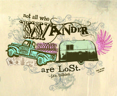 """NoT all who wander are lost"" - jrr Tolkien  jUnk GYpSY original design"