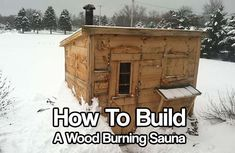 This project will not cost you an arm or a leg or a gym membership either, you could find a lot of the items needed on craigslist. Diy Sauna, Building A Sauna, Sweat Lodge, Sauna Design, Outdoor Sauna, Diy Holz, Wood Burning, Home Projects, Woodworking Projects