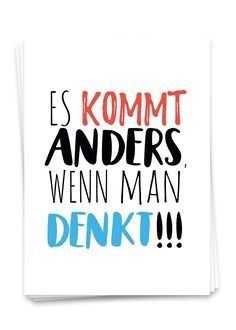 """Es kommt anders wenn man denkt - Postkarte Postcard with the funny saying """"It turns out differently if you think"""" in the size Din Inspirational Quotes For Students, Graffiti Font, School Motivation, Life Rules, Lettering, Change Quotes, Bible Quotes, The Funny, Letter Board"""