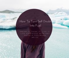 How to turn self doubt into fuel