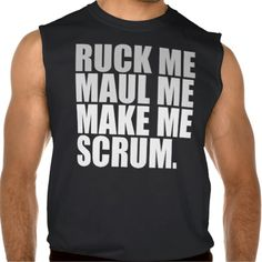 RUCK ME MAUL ME MAKE ME SCRUM. RUGBY LOVER SHIRT. RUCK ME MAUL ME MAKE ME SCRUM. RUGBY LOVER SHIRT. GAY RUGBY HUMOR. PRACTICE SHIRT. RUGBY CLUB. RUGBY PLAYER. RUCK ME, MAUL ME, MAKE ME SCRUM. RUGBY TERMS. FIELD PLAYS.