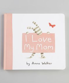 Take a look at this I Love My Mom Hardcover by Bargain Books on #zulily today!