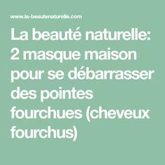 La beauté naturelle: 2 masque maison pour se débarrasser des pointes fourchues (cheveux fourchus)