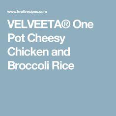 VELVEETA® One Pot Cheesy Chicken and Broccoli Rice