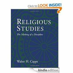 Religious Studies : The Making of a Discipline by Walter H. Capps. $23.80. 396 pages. Author: Walter H. Capps. Publisher: Fortress Press (September 5, 2000). The author nationally recognized for the quality and depth of his teaching in religious studies has written the first full-scale introduction to the history and methods of the study of religion. Show more Show less