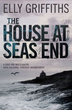 The House at Sea's End, by Elly Griffiths