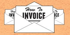 How to invoice: a beginner's guide