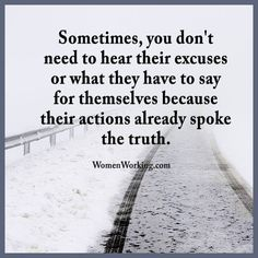If this isn't more true.... Actions speak louder than words!