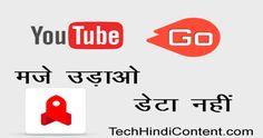 YouTube Go - मजे उड़ाओ, डेटा नहीं। YouTube Go के बारे में पूरी जानकारी हिंदी में