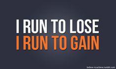 Run to lose/gain