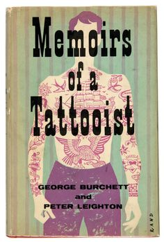 """George Burchett: """"King of Tattooists"""".  I really want to read this.  Why is it $300?!"""