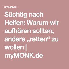"""Süchtig nach Helfen: Warum wir aufhören sollten, andere """"retten"""" zu wollen   myMONK.de"""