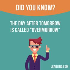 """Did you know? The day after tomorrow is called """"overmorrow"""".Did you know? The day after tomorrow is called """"overmorrow"""". #English"""