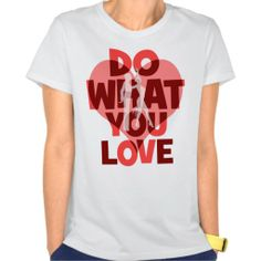 do what you love dance t-shirt (more styles available) #dance #shirt