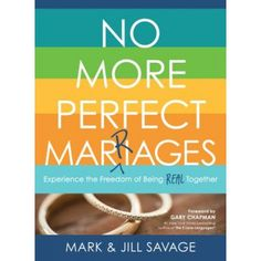 """In No More Perfect Marriages, Mark & Jill Savage discuss how unrealistic expectations for ourselves and our spouses lead to behavior that kills intimacy. They call this """"The Perfection Infection"""" that leads you to the """"Seven Slow Fades."""" Learn how to s..."""
