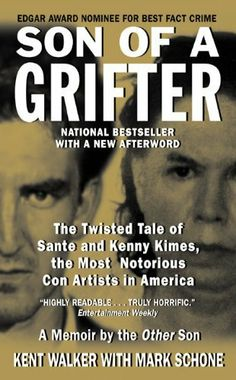 Son of a Grifter (True Crime (Avon Books)) by Kent Walker. $5.76. Publisher: HarperCollins e-books (October 13, 2009). Author: Kent Walker. 532 pages