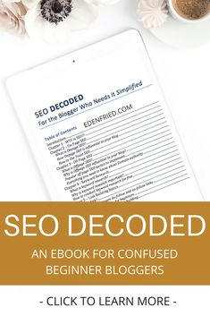 SEO DECODED is an ebook for beginner bloggers who are completely confused by SEO. Learn what SEO is, how to use SEO on your blog and how to get your blog to rank in search results!