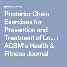 Posterior Chain Exercises for Prevention and Treatment of Lo... : ACSM's Health & Fitness Journal