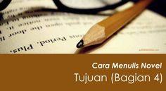 Cara Menulis Novel - Menetapkan Tujuan Utama (Bagian 4)