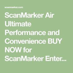 ScanMarker Air Ultimate Performance and Convenience BUY NOW for ScanMarker Enter the new world of digital typing BUY NOW for WORLDWIDE SHIPPING FULL YEAR WARRANTY 30 DAY MONEY BACK WORLDWIDE SHIPPING FULL YEAR WARRANTY 30 DAY MONEY BACK