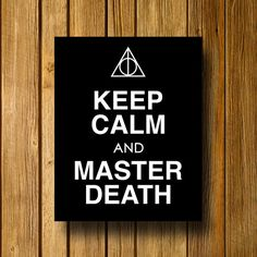 Keep Calm and Master Death Print / Harry by EntropyTradingCo, $15.00