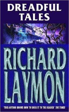 Dreadful Tales: Richard Laymon: 9780747264637: Amazon.com: Books