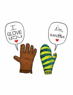 Use Cricut images of glove  mitten  stamp the speech bubble  write in the sentiment! This would be a super cute Valentines Day card!