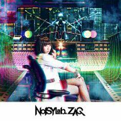 CD◇鳥海鶏太の『ミュージック・シーバード』(2014/04/30更新)「ZAQ1stアルバム「NOISY Lab. 」特集!!