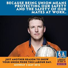 Show the federal government what worker safety means to you at this year's #LabourDay parade - Monday 2 May.  Being union means looking out for you and your workmates' safety. Its something to be proud of that we have always worked to stop needless deaths and injury in the workplace.  Now it is more important than ever to stand up to the LNP and Big Business who want to attack unions and members who try to protect worker safety.