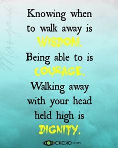 Wisdom… Courage… Dignity…