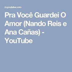 Pra Você Guardei O Amor (Nando Reis e Ana Cañas) - YouTube