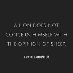 """""""Um leão não se preocupa com a opinião de ovelhas"""" - Tywin Lannister #GoT #PDSerie"""