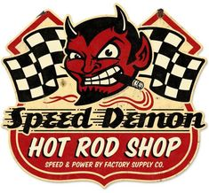 Vintage and Retro Tin Signs - JackandFriends.com - Speed Demon Hot Rod Shop Metal Sign 27 x 24 Inches, $94.98 (http://www.jackandfriends.com/speed-demon-hot-rod-shop-metal-sign-27-x-24-inches/)