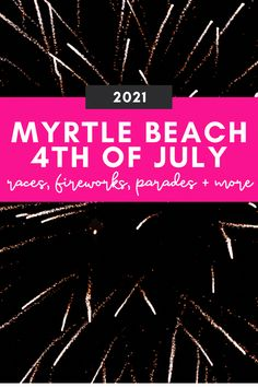 2021 Guide to Myrtle Beach 4th of July Events + Things to Do • a round up of races, where to watch fireworks, parades, and more events in and around Myrtle Beach from Pawleys Island, Murrells Inlet, Conway, and North Myrtle Beach 4th Of July Events, 4th Of July Parade, Fourth Of July, Myrtle Beach Things To Do, Boat Parade, Surfside Beach, Murrells Inlet, Weekend Events, Pawleys Island