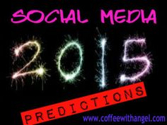 Social Media Predictions for 2015! Find out where you need to be and what you need to be doing for your business in 2015!