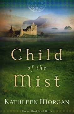 FREE e-Book: Child of the Mist {by Kathleen Morgan}