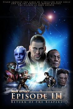 "Mass Effect Episode III: Return of the Reapers  ||  ""Stand amongst the ashes of a trillion dead souls and ask the ghosts if honor matters. They're silence is your answer."""