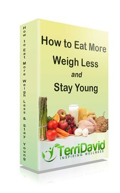 How To Eat More, Weigh Less and Stay Young.  if you dont take care of your body where will you live?
