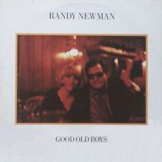 Music is the Best: Randy Newman's Good Old Boys