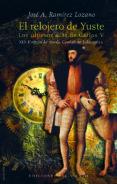 EL RELOJERO DE YUSTE: LOS ULTIMOS DIAS DE CARLOS V | JOSE A. RAMIREZ LOZANO | Comprar Libro México 9788415374879