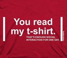 You Read My Shirt - funny dork anti-social cool nerdy tee t-shirt