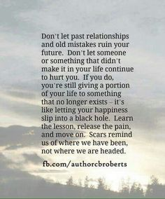 Dont let the past ruin your future. It is often difficult to see when someone says Thats the way it is instead of making a commitment to change. Unhappy Relationship Quotes, Quotes About Love And Relationships, Past Relationships, Past Present Future Quotes, Partnership Quotes, Past Quotes, Life Quotes, Couple Quotes, Leadership