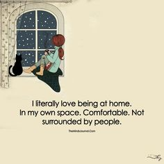 I literally love being at home. In my own space. I literally love being at home. In my own space. Not surrounded by people. Girly Quotes, Mood Quotes, Attitude Quotes, Poetry Quotes, Happy Quotes, True Quotes, Positive Quotes, Motivational Quotes, Inspirational Quotes
