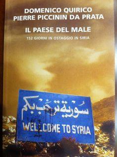 Il paese del male - Il racconto della prigionia in Syria di Domenico Quirico e Pierre Piccinin da Prata. Un libro che si lascia leggere in un weekend