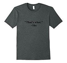 Amazon.com: That's What She Said Intelligent Humor Tee Shirt: Clothing