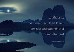 Liefde is de taal van het hart en de schoonheid van de ziel...