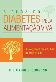 85 best 038 livrosmeus livrosmy books images on pinterest a cura do diabetes pela alimentao viva por drbriel cousens fandeluxe Choice Image