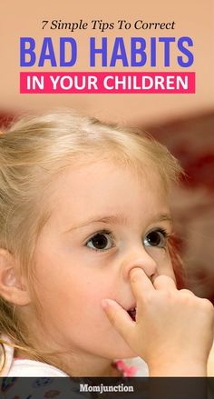 7 Simple Tips To Correct Bad Habits In Your Children : Most of us hate to admit that we have at least one of those irksome bad habits, such as nail biting, nose picking, knuckle cracking, etc. Chances are that our bad habits are almost as old as we are. #kids #parenting #newmoms