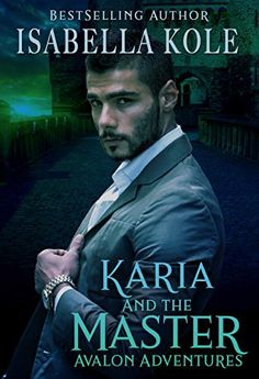 Karia and the Master by Isabella Kole Bestselling Author, Adventure, Books, Fictional Characters, Livros, Libros, Book, Adventure Game, Fantasy Characters